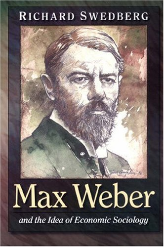 Image for Max Weber and the Idea of Economic Sociology