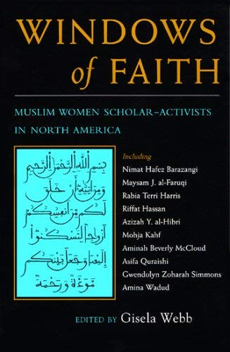Image for Windows of Faith: Muslim Women's Scholar-Activists in North America (Women and Gender in North American Religions)