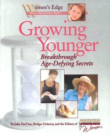 Image for Growing Younger Breakthrough Age-Defying Secrets (Women's Edge Health Enhancement Guide)