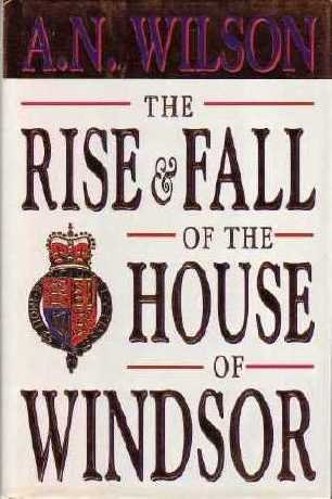 Image for The Rise and Fall of the House of Windsor