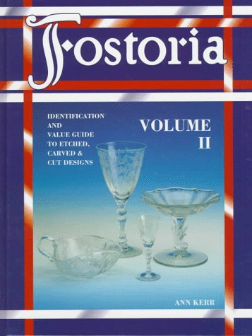 Image for Fostoria: Identification and Value Guide to Etched, Carved & Cut Designs, Volume II