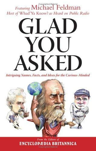 Image for Glad You Asked: Intriguing Names, Facts, and Ideas For the Curious-Minded
