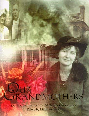 Image for Our Grandmothers: Loving Portraits by 74 Granddaughters