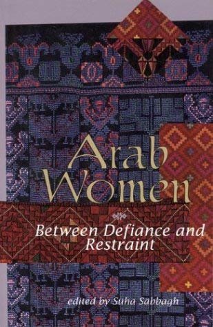 Image for Arab Women: Between Defiance and Restraint