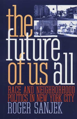 Image for The Future of Us All : Race and Neighborhood Politics in New York City