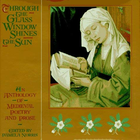 Image for Through the Glass Window Shines the Sun: An Anthology of Medieval Poetry and Prose