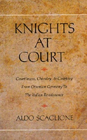 Image for Knights at Court: Courtliness, Chivalry, and Courtesy from Ottonian Germany to the Italian Renaissance