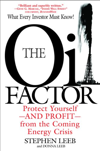 Image for The Oil Factor: Protect Yourself and Profit from the Coming EnergyCrisis
