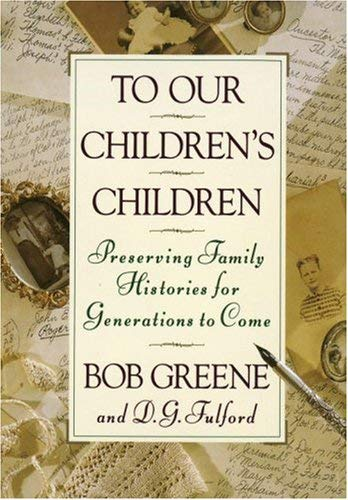 Image for To Our Children's Children: Preserving Family Histories for Generations to Come
