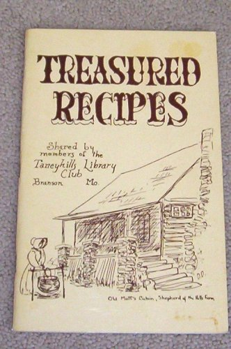 Image for Treasured Recipes (Shared by members of the Taneyhills Library Club in Branson, Missouri)