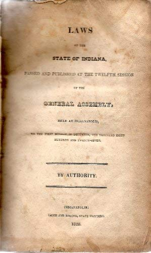 Image for Laws of the State of Indiana, Passed and Published at the Twelfth Session of the General Assembly