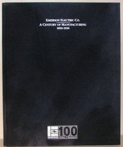 Image for Emerson Electric Co.: A Century of Manufacturing 1890-1990