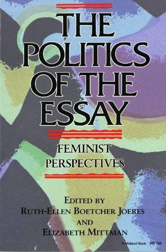 Image for The Politics of the Essay: Feminist Perspectives