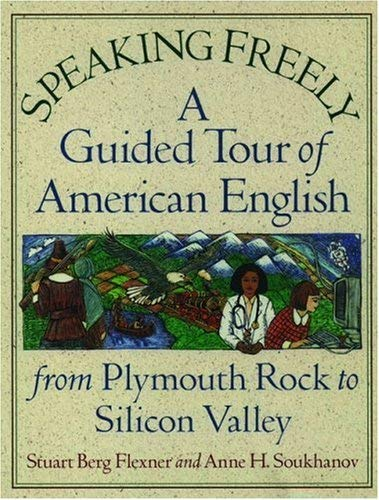 Image for Speaking Freely: A Guided Tour of American English from Plymouth Rock to Silicon Valley